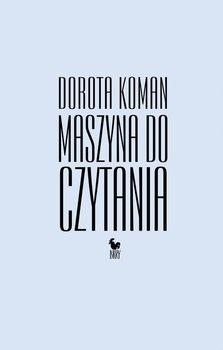 Maszyna do czytania-Koman Dorota