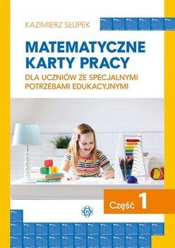Matematyczne karty pracy dla uczniów ze specjalnymi potrzebami edukacyjnymi. Część 1-Słupek Kazimierz