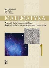 Matematyka 1. Podręcznik dla liceum ogól. Kształcenie ogólne w zakresie podst i rozsz-Babiański Wojciech, Chańko Lech, Ponczek Dorota
