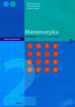 Matematyka 2. Podręcznik. Zakres podstawowy-Kurczab Marcin, Kurczab Elżbieta, Świda Elżbieta
