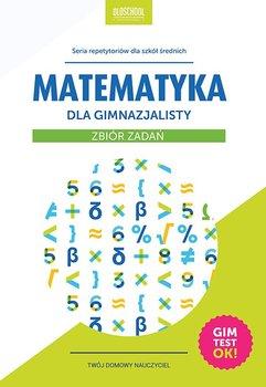 Matematyka dla gimnazjalisty. Zbiór zadań-Konstantynowicz Adam