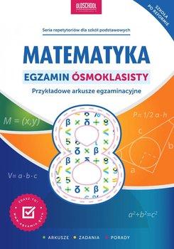 Matematyka. Egzamin ósmoklasisty-Konstantynowicz Adam