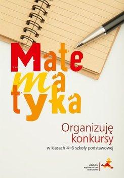 Matematyka. Organizuję konkursy 4-6-Janowicz Jerzy