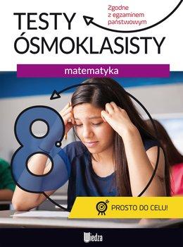 Matematyka. Testy ósmoklasisty-Opracowanie zbiorowe