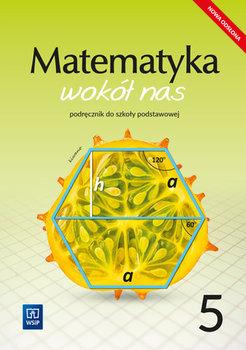 Matematyka wokół nas. Podręcznik dla klasy 5. Szkoła podstawowa-Lewicka Helena, Kowalczyk Marianna
