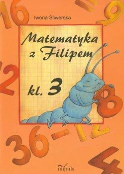 Matematyka z Filipem 3. Szkoła podstawowa-Śliwerska Iwona