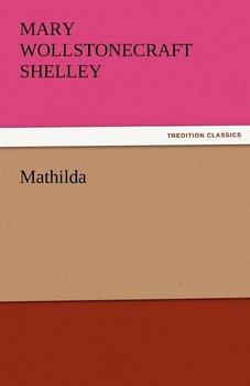 Mathilda-Shelley Mary Wollstonecraft