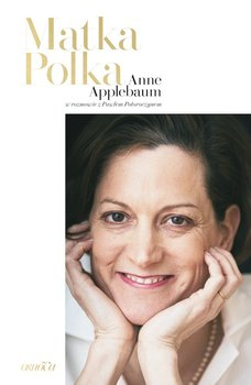 Matka Polka-Applebaum Anne, Potoroczyn Paweł