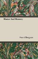 Matter And Memory-Bergson Henri, Bergson Henri Louis