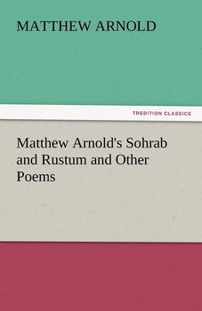 Matthew Arnold's Sohrab and Rustum and Other Poems-Arnold Matthew