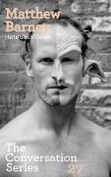 Matthew Barney. Hans Ulrich Obrist-Barney Matthew, Obrist Hans-Ulrich