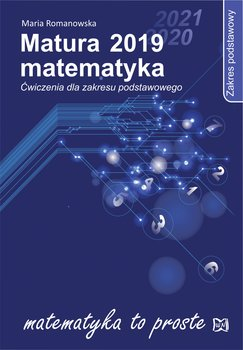 Matura 2019 Matematyka. Ćwiczenia dla zakresu podstawowego-Romanowska Maria