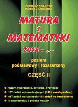 Matura z matematyki. Poziom podstawowy i rozszerzony. Część 2-Kiełbasa Andrzej