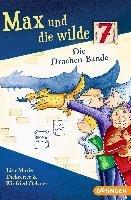 Max und die wilde 7. Die Drachen-Bande-Dickreiter Lisa-Marie, Oelsner Winfried, Krause Ute