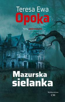 Mazurska sielanka-Opoka Teresa Ewa