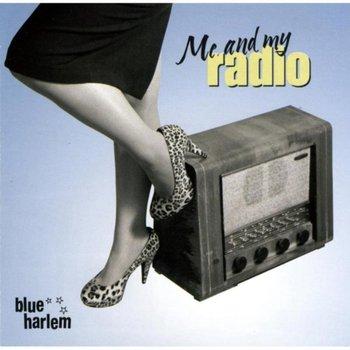 Me And My Radio-Blue Harlem