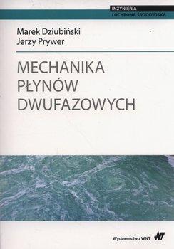 Mechanika płynów dwufazowych-Dziubiński Marek, Prywer Jerzy