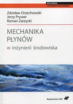 Mechanika płynów w inżynierii środowiska-Orzechowski Zdzisław, Prywer Jerzy, Zarzycki Roman