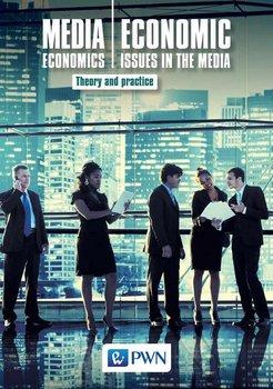 Media Economics Economic Issues in the Media Theory and practice-Nierenberg Bogusław, Gołuchowski Jerzy, Łuczak Marek, Pethe Aleksandra, Barańska Marzena, Marquardt
