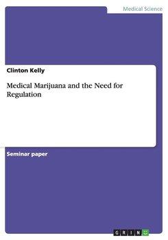 Medical Marijuana and the Need for Regulation-Kelly Clinton