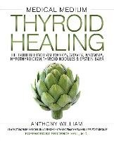 Medical Medium Thyroid Healing - Anthony William