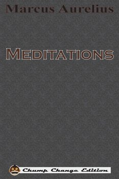 Meditations (Chump Change Edition) - Aurelius Marcus