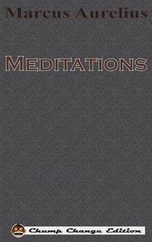 Meditations (Chump Change Edition)-Aurelius Marcus