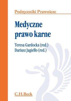 Medyczne prawo karne-Gardocka Teresa, Jagiełło Dariusz