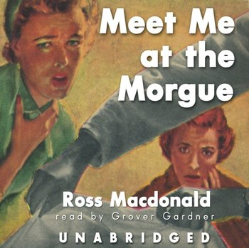 Meet Me at the Morgue-Macdonald Ross