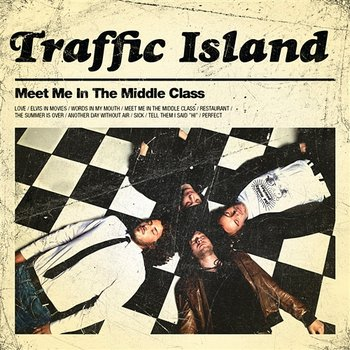 Meet Me in the Middle Class-Traffic Island