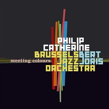 Meeting Colours-Philip Catherine & Brussels Jazz Orchestra