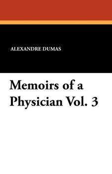 Memoirs of a Physician Vol. 3-Dumas Alexandre