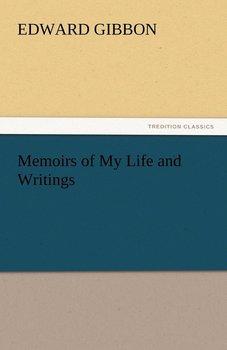 Memoirs of My Life and Writings-Gibbon Edward
