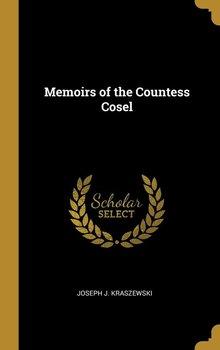 Memoirs of the Countess Cosel-Kraszewski Joseph J.