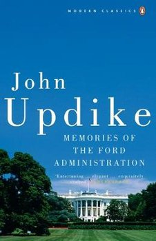 Memories of the Ford Administration-Updike John
