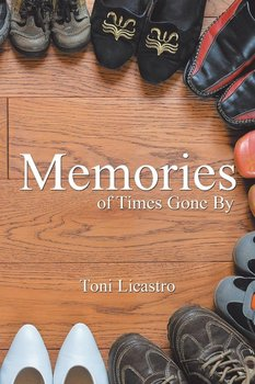 Memories of Times Gone By - Licastro Toni