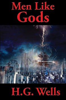 Men Like Gods-Wells H. G.