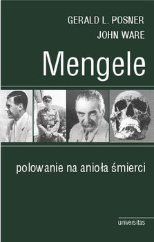 Mengele Polowanie Na Anioła Śmierci-Ware John, Posner Gerald L.