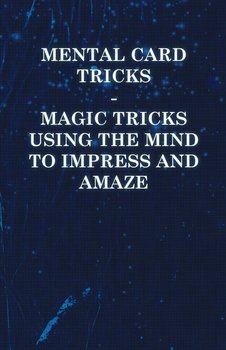 Mental Card Tricks - Magic Tricks Using the Mind to Impress and Amaze-Anon