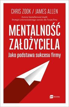 Mentalność założyciela jako podstawa sukcesu firmy-Chris Zook, Allen James
