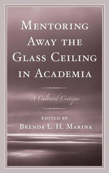 Mentoring Away the Glass Ceiling in Academia