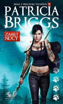 Mercedes Thompson. Tom 8. Zamęt nocy - Briggs Patricia