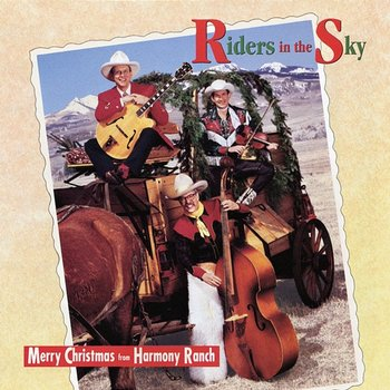 Merry Christmas From The Harmony Ranch-Riders In The Sky