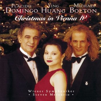 Merry Christmas from Vienna IV-Domingo Placido, Bolton Michael, Huang Ying