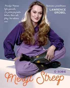 Meryl Streep. O sobie-Grobel Lawrence