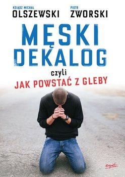 Męski Dekalog czyli jak powstac z gleby-Zworki Piotr, Olszewski Michał