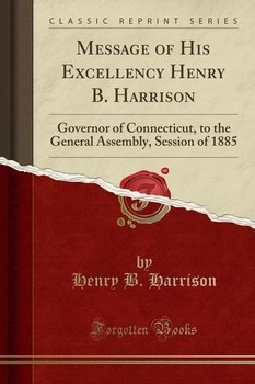 Message of His Excellency Henry B. Harrison-Harrison Henry B.