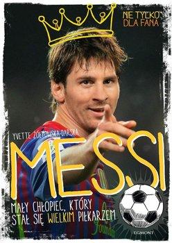 Messi. Mały chłopiec, który stał się wielkim piłkarzem                      (ebook)