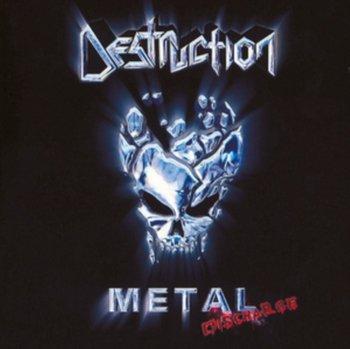 Metal Discharge-Destruction