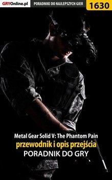 Metal Gear Solid V: The Phantom Pain - przewodnik i opis przejścia. Poradnik do gry-Hałas Jacek Stranger